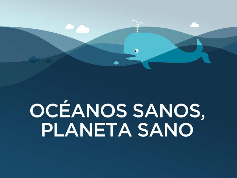 Océanos sanos, planeta sano.